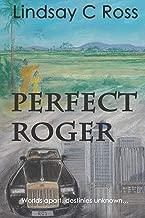 Perfect Roger: Worlds apart, destinies unknown...