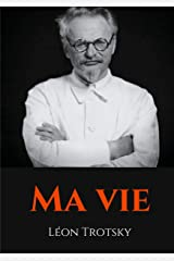 Ma vie: L'autobiographie de Léon Trotsky écrite durant son exil (French Edition) eBook Kindle