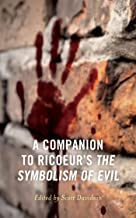 A Companion to Ricoeur's The Symbolism of Evil (Studies in the Thought of Paul Ricoeur)