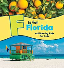 F is for Florida: Written by Kids for Kids (See-My-State Alphabet Book)