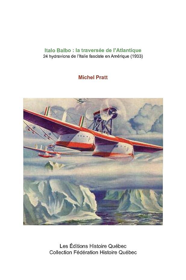 分子メンテナンス横たわるItalo Balbo : la traversée de l'Atlantique (1933): 24 hydravions de l'Italie fasciste (French Edition)