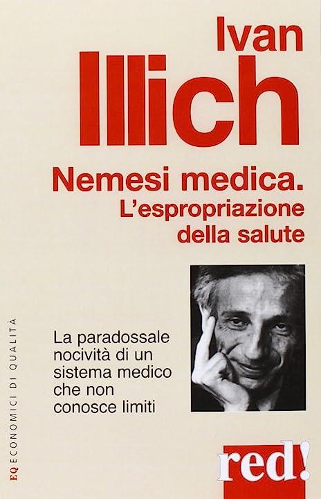 Ivan illich nemesi medica. l`espropriazione della salute 978-8857304977