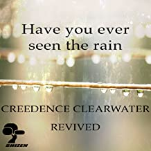 creedence clearwater have you ever seen the rain