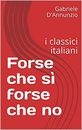 Forse che sì forse che no: i classici italiani