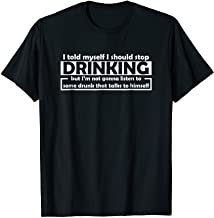 I Told Myself To Stop Drinking Shirt Drunk Party Men Tee