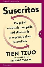 Suscritos: ¿Por qué el modelo de suscripción será el futuro de tu empresa y cómo desarrollarlo? (Gestión del conocimiento)...