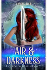 Air & Darkness: Tides of Darkness Urban Fantasy Series Book 2 Kindle Edition