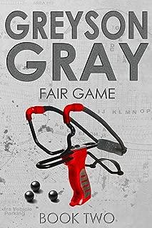 Greyson Gray: Fair Game (The Greyson Gray Series) (Volume 2)
