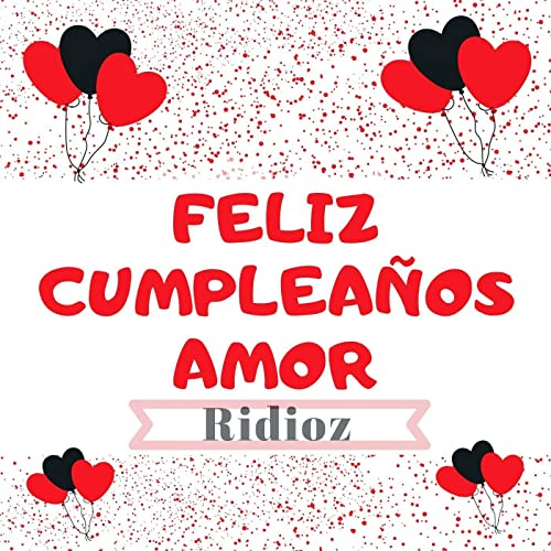 Feliz Cumpleaños Amor by Ridioz on Amazon Music - Amazon.com