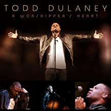 todd dulaney a worshipper's heart