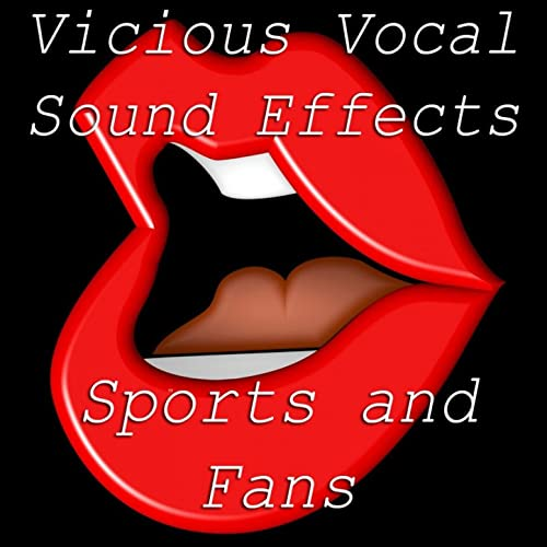 Vicious Vocal Sound Effects 4 - Sports and Fans [Clean] by