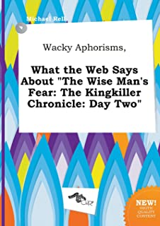 Wacky Aphorisms, What the Web Says about the Wise Man's Fear: The Kingkiller Chronicle: Day Two