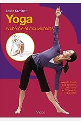 Yoga : Anatomie et mouvements Un guide illustré des postures, mouvements et techniques respiratoires Paperback