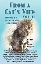 From a Cat's View Vol. II: Stories Told By The Cats Who Lived Them