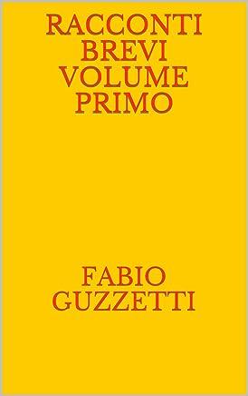 Racconti brevi Volume primo