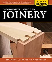 Woodworker's Guide to Joinery (Back to Basics): Straight Talk for Today's Woodworker