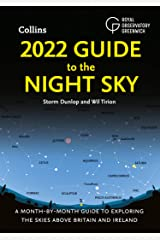 2022 Guide to the Night Sky: A month-by-month guide to exploring the skies above Britain and Ireland Kindle Edition