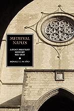 Medieval Naples: A Documentary History, 400–1400 (DOCUMENTARY HISTORY OF NAPLES)