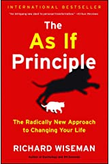 The As If Principle: The Radically New Approach to Changing Your Life Kindle Edition
