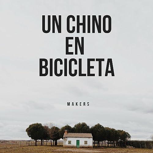 Un Chino en bicicleta de The Makers en Amazon Music - Amazon.es