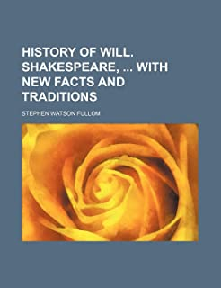 History of Will. Shakespeare, with New Facts and Traditions
