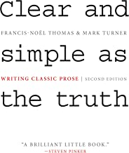 Clear and Simple as the Truth: Writing Classic Prose - Second Edition