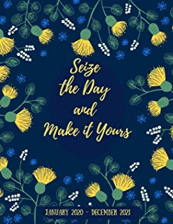 Seize the Day and Make it Yours (January 2020 - December 2021): January 2020 - December 2021 Two Year Monthly Planner - 24 Months Journal Planner Calendar Schedule (2 Year Monthly Planner 2020-2021)