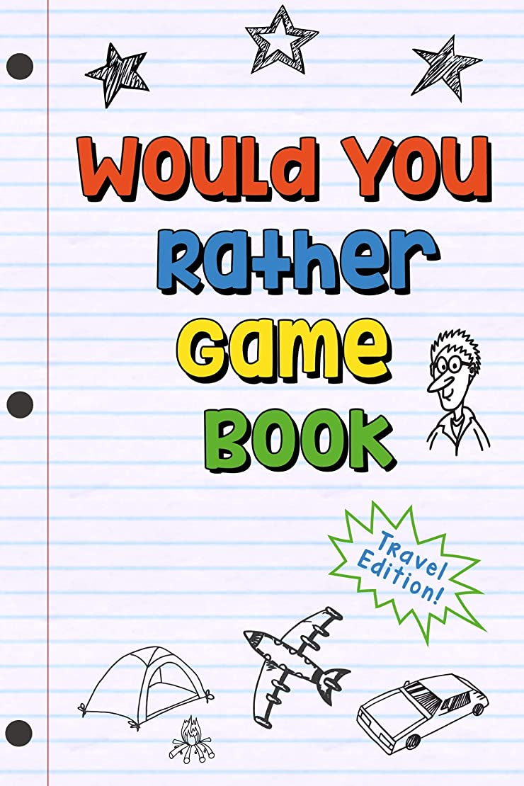 Would You Rather Game Book - Travel Edition: Hilarious Plane, Car Game : Road Trip Activities For Kids & Teens (Boredom Busters 2) (English Edition)