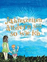 Jahreszeiten ändern Sich So Wie Ich (German Edition)
