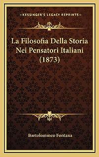 La Filosofia Della Storia Nei Pensatori Italiani (1873)