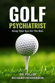Golf Psychiatrist: Keep Your Eye On The Ball