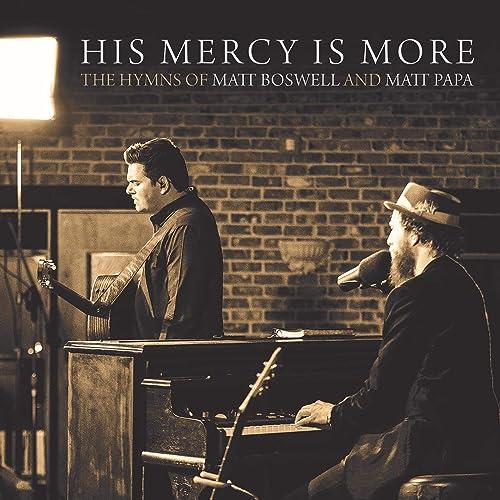 Matt Boswell & Matt Papa - His Mercy Is More (2019)