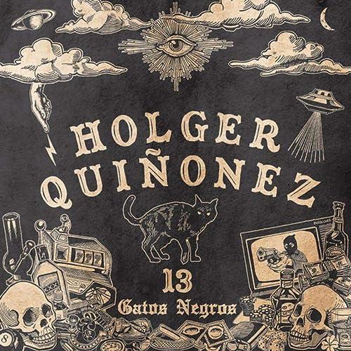13 Gatos Negros by Holger Quiñonez on Amazon Music - Amazon.com