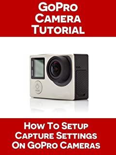 How To Configure Capture Settings On Your GoPro Camera