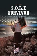S.O.L.E Survivor: A Cancer Journey through a Cop's Eyes