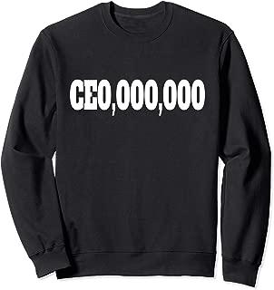 CEO,000,000 Chief Executive Officer Boss Sweatshirt
