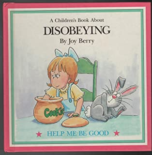 A Children's Book About Disobeying (Help Me Be Good Series)