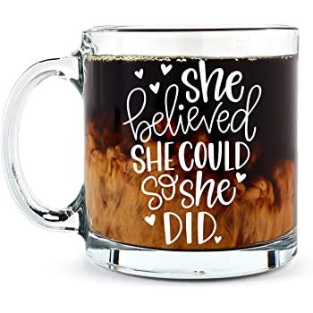 She Believed She Could, So She Did - Cute Motovational 13OZ Glass Coffee Mug - Mugs For Women, Boss, Friend, Employee, or Spouse - Perfect Birthday Idea - By AW Fashions
