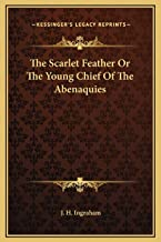 The Scarlet Feather Or The Young Chief Of The Abenaquies