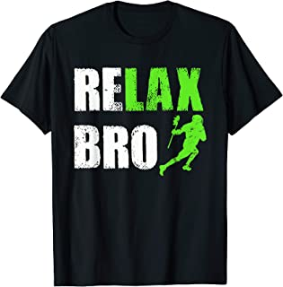 Relax Bro Lacrosse Sports Team Game T-Shirt