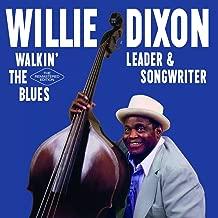 Walkin The Blues: Leader & Songwriter
