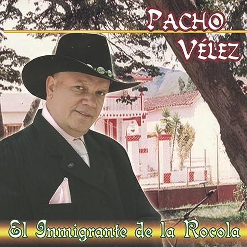 Cuida Lo Que Tienes By Pacho Velez On Amazon Music Amazoncom