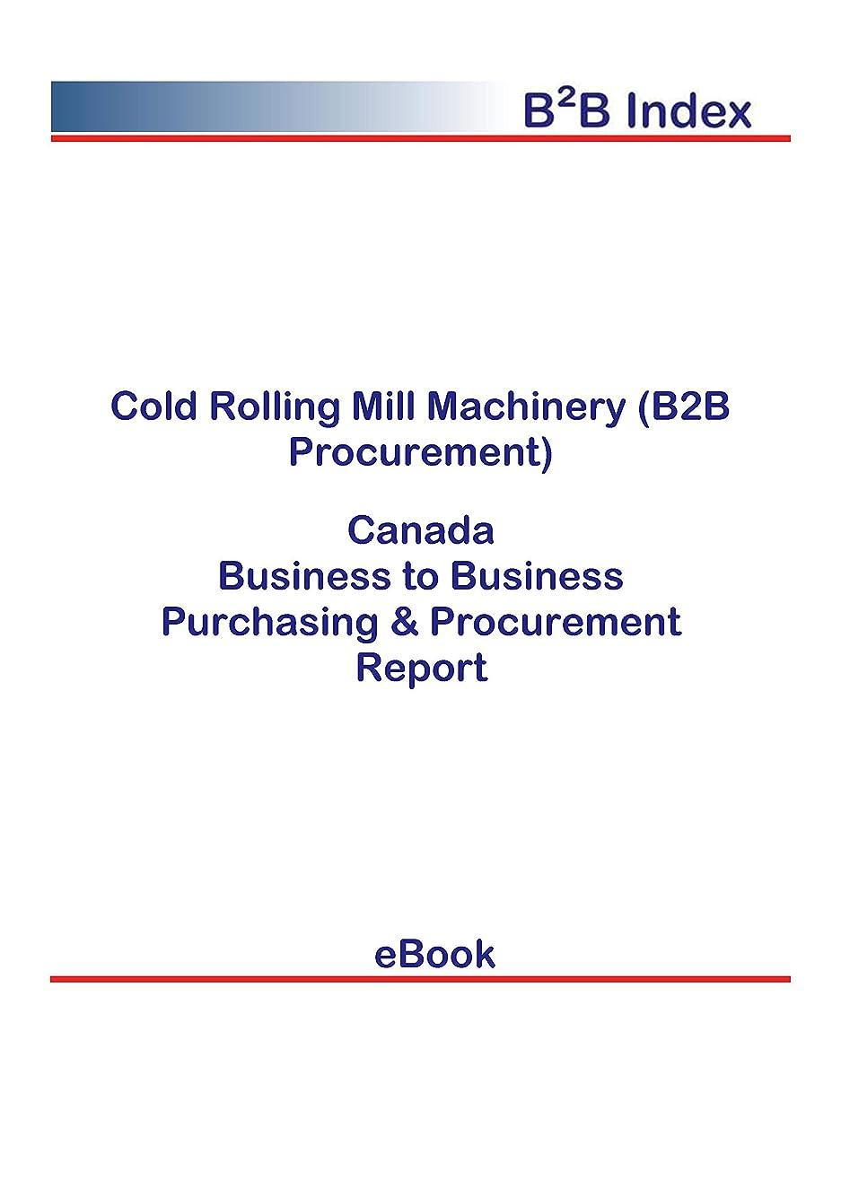 法廷減るくつろぐCold Rolling Mill Machinery (B2B Procurement) in Canada: B2B Purchasing + Procurement Values (English Edition)