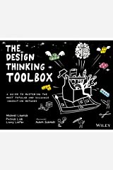 The Design Thinking Toolbox: A Guide to Mastering the Most Popular and Valuable Innovation Methods Kindle Edition