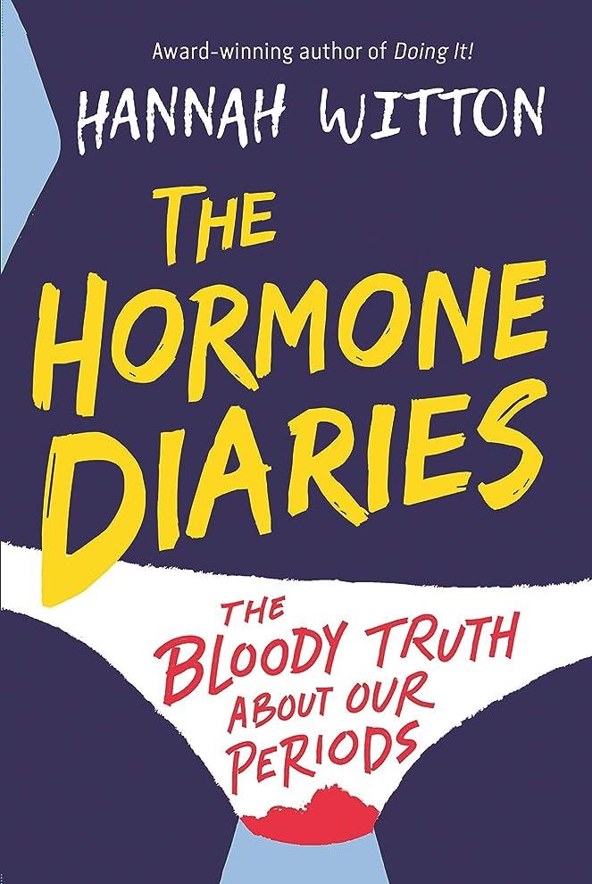周辺主張トラフThe Hormone Diaries: The Bloody Truth About Our Periods (English Edition)