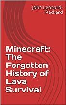Minecraft: The Forgotten History of Lava Survival