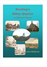 Reading's Abbey Quarter: An Illustrated History