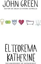 El teorema Katherine / An Abundance of Katherine (Spanish Edition)