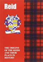 Reid: The Origins of the Clan Reid and Their Place in History: The Origins of the Clan Reid and Their Place in Scotland's History (Scottish Clan Mini-Book)