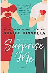 Surprise Me: A Novel Kindle Edition